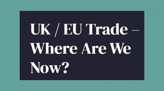 uk eu trade - where are we now